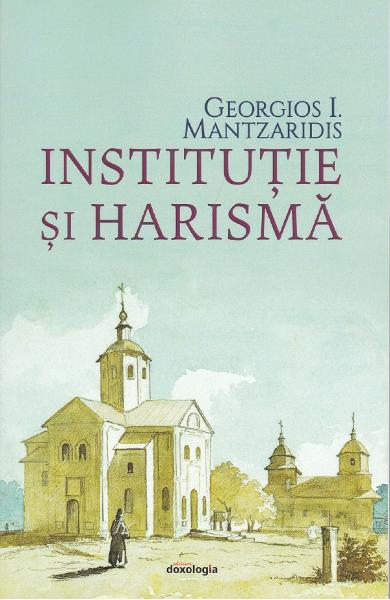 Institutie si harisma - Georgios I. Mantzaridis