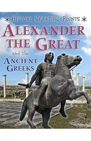History Starting Points: Alexander the Great and the Ancient - David Gill