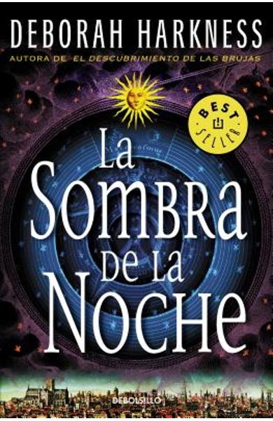 La Sombra de la Noche / Shadow of Night - Deborah Harkness