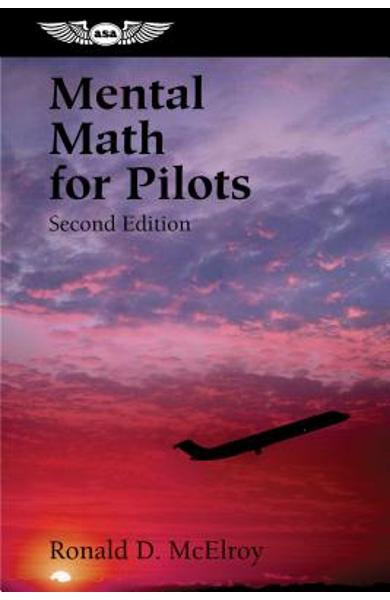 Mental Math for Pilots: A Study Guide - Ronald D. Mcelroy
