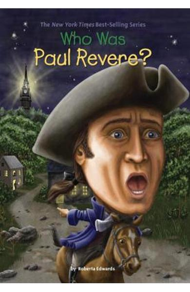 Who Was Paul Revere? - Roberta Edwards