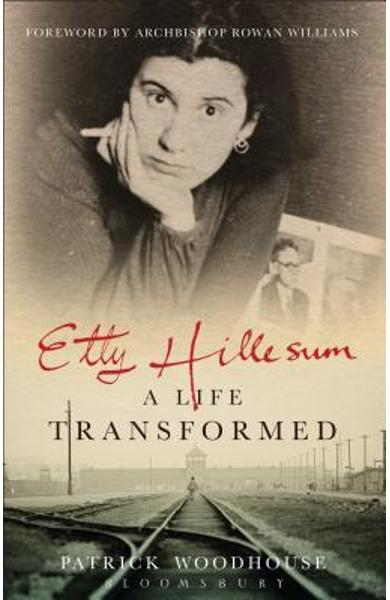 Etty Hillesum: A Life Transformed - Patrick Woodhouse