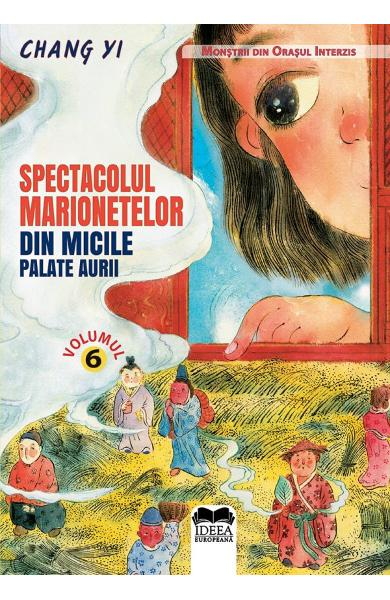 Spectacolul marionetelor din micile palate aurii - Chang Yi
