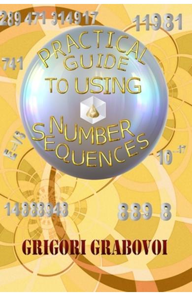 Practical Guide to Using Number Sequences - Grigori Grabovoi