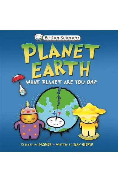 Basher Science: Planet Earth: What Planet Are You On? [With Poster] - Simon Basher