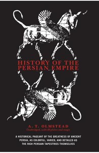 History of the Persian Empire - A. T. Olmstead