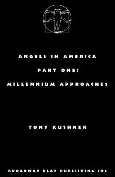 Angels in America, Part One: Millennium Approaches - Tony Kushner