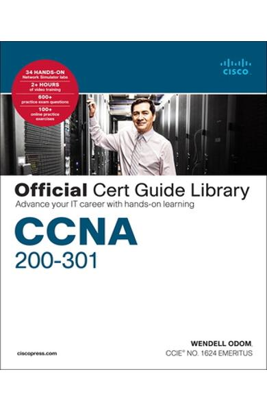 CCNA 200-301 Official Cert Guide Library: Advance Your It Career with Hands-On Learning - Wendell Odom