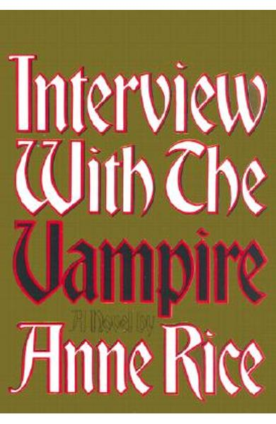 Interview with the Vampire: Anniversary Edition - Anne Rice