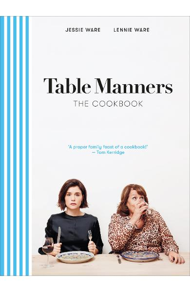 Table Manners: The Cookbook - Jessie Ware