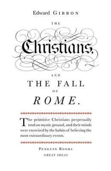 Christians and the Fall of Rome - Edward Gibbon