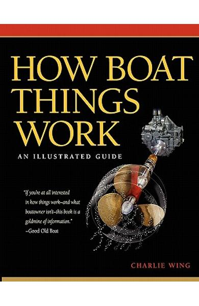 How Boat Things Work: An Illustrated Guide - Charlie Wing