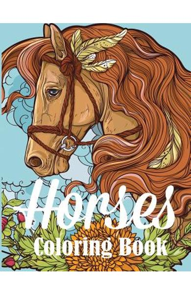 Horses Coloring Book: An Adult Coloring Book for Horse Lovers - Creative Coloring
