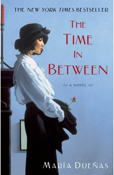 The Time in Between - Maria Duenas
