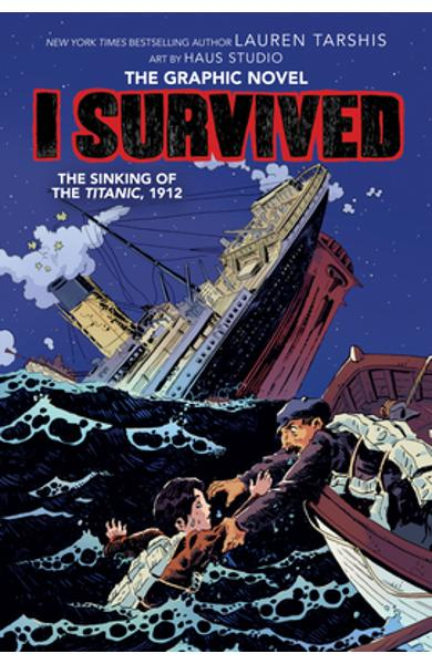 I Survived the Sinking of the Titanic, 1912 (I Survived Graphic Novel #1): A Graphix Book, Volume 1 - Lauren Tarshis