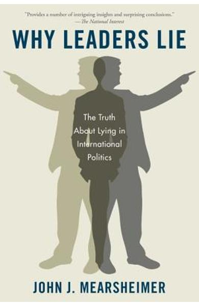 Why Leaders Lie: The Truth about Lying in International Politics - John J. Mearsheimer