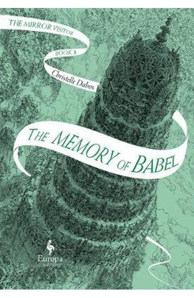 The Memory of Babel: The Mirror Visitor Quartet #3 - Christelle Dabos