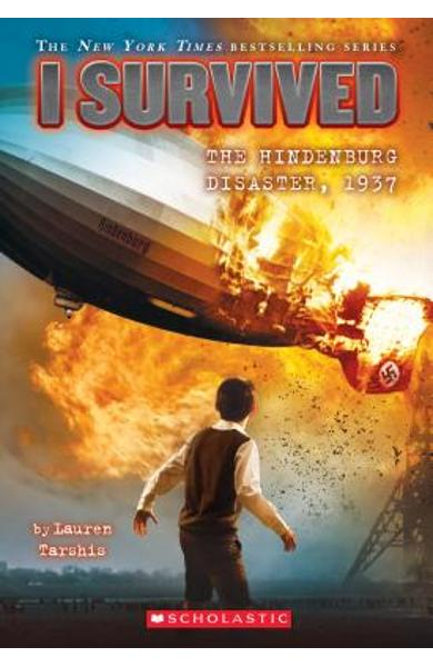 I Survived the Hindenburg Disaster, 1937 (I Survived #13) - Lauren Tarshis