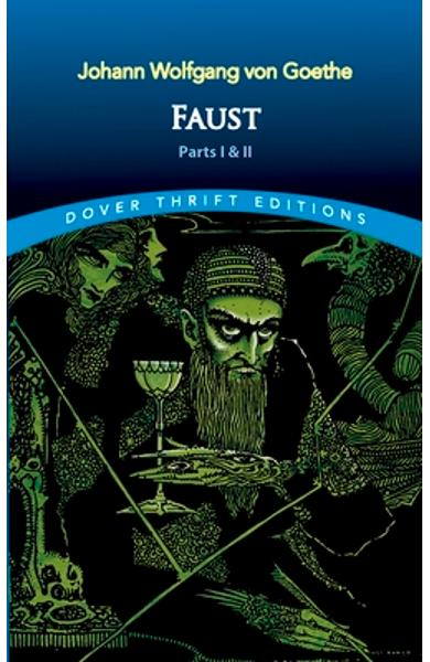 Faust: Parts One and Two - Johann Wolfgang Von Goethe