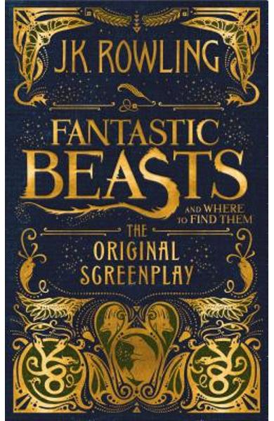 Fantastic Beasts and Where to Find Them: The Original Screenplay - J. K. Rowling