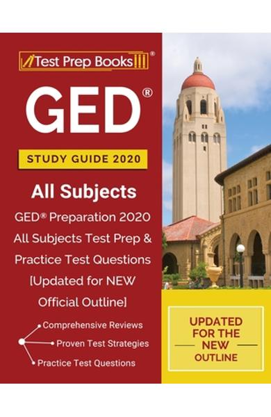 GED Study Guide 2020 All Subjects: GED Preparation 2020 All Subjects Test Prep & Practice Test Questions [Updated for NEW Official Outline] - Test Prep Books