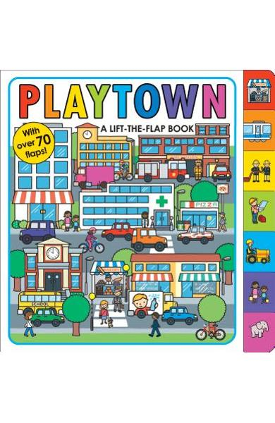 Playtown: A Lift-The-Flap Book - Roger Priddy