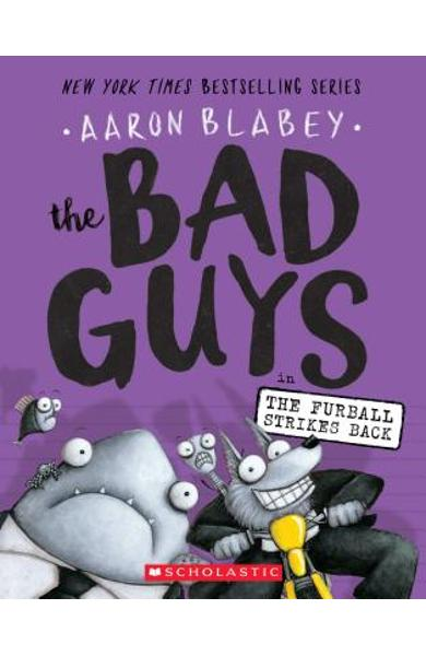 The Bad Guys in the Furball Strikes Back (the Bad Guys #3), Volume 3 - Aaron Blabey