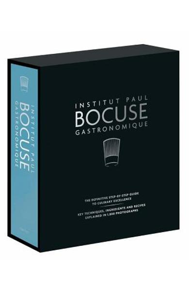 Institut Paul Bocuse Gastronomique: The Definitive Step-By-Step Guide to Culinary Excellence - Institut Paul Bocuse