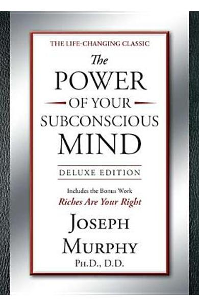 The Power of Your Subconscious Mind Deluxe Edition: Deluxe Edition - Joseph Murphy