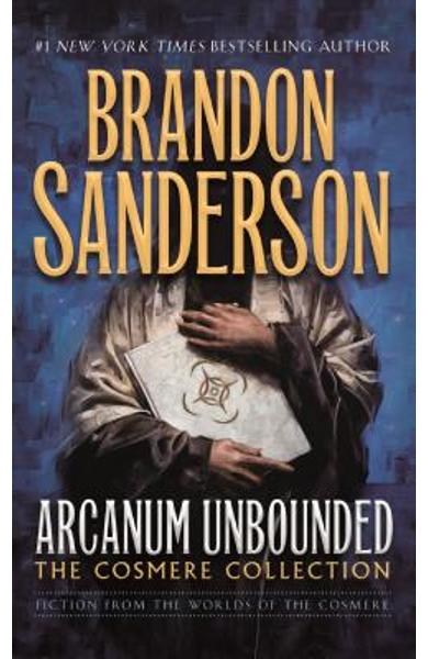 Arcanum Unbounded: The Cosmere Collection - Brandon Sanderson
