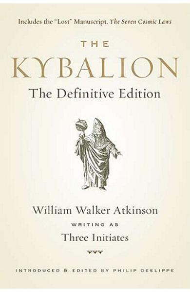 The Kybalion: The Definitive Edition - William Walker Atkinson