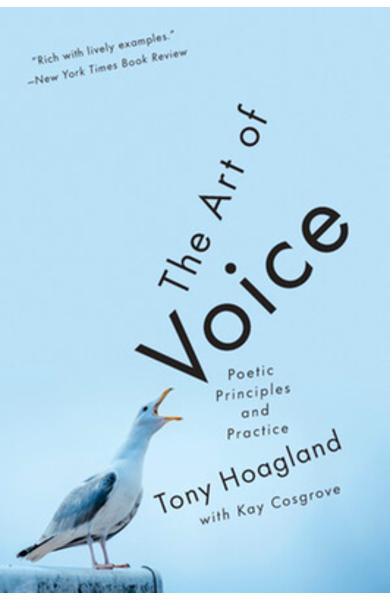 The Art of Voice: Poetic Principles and Practice - Tony Hoagland