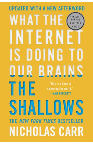 The Shallows: What the Internet Is Doing to Our Brains - Nicholas Carr