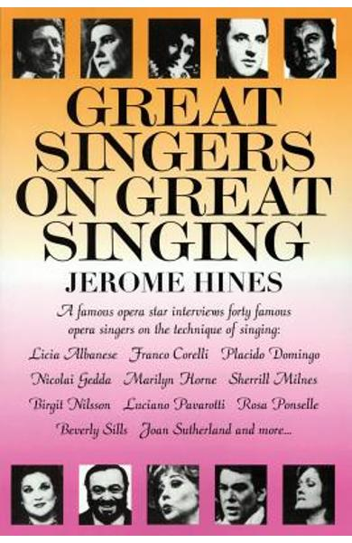 Great Singers on Great Singing: A Famous Opera Star Interviews 40 Famous Opera Singers on the Technique of Singing - Jerome Hines