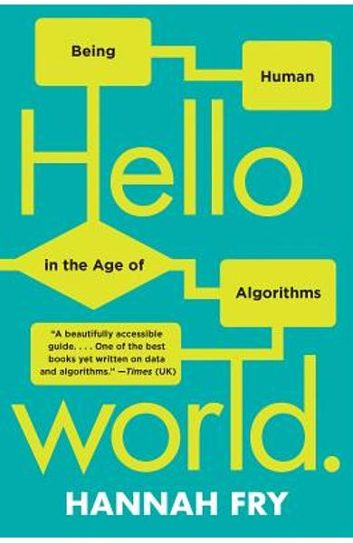 Hello World: Being Human in the Age of Algorithms - Hannah Fry