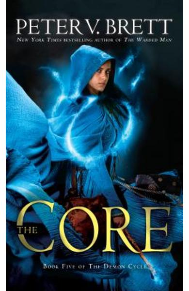 The Core: Book Five of the Demon Cycle - Peter V. Brett