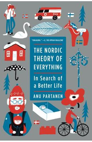 The Nordic Theory of Everything: In Search of a Better Life - Anu Partanen