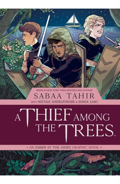 A Thief Among the Trees: An Ember in the Ashes Graphic Novel - Sabaa Tahir