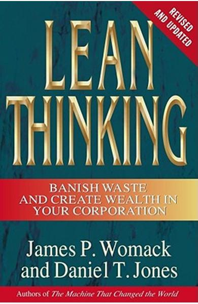 Lean Thinking: Banish Waste and Create Wealth in Your Corporation, Revised and Updated - James P. Womack
