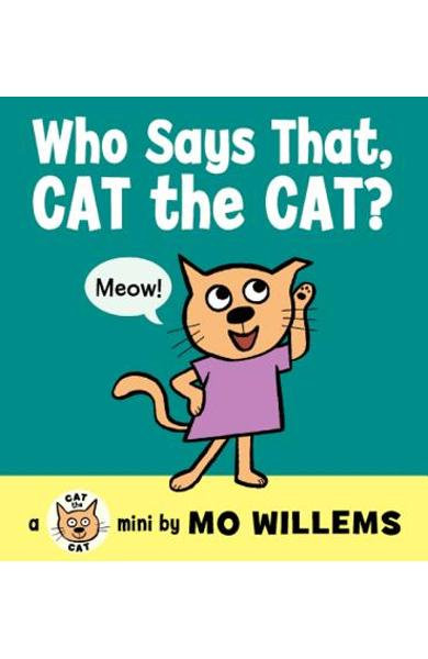 Who Says That, Cat the Cat? - Mo Willems