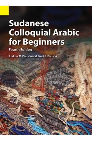Sudanese Colloquial Arabic for Beginners - Andrew M. Persson