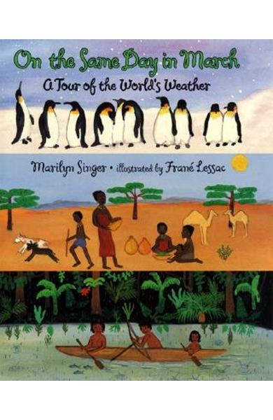 On the Same Day in March: A Tour of the World's Weather - Marilyn Singer