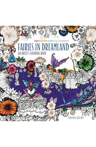 Zendoodle Coloring Presents Fairies in Dreamland: An Artist's Coloring Book - Denyse Klette
