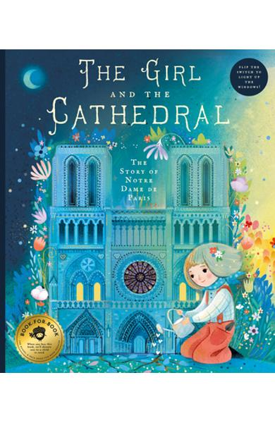 The Girl and the Cathedral: The Story of Notre Dame de Paris - Nicolas Jeter