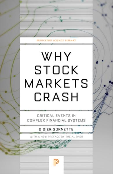 Why Stock Markets Crash: Critical Events in Complex Financial Systems - Didier Sornette