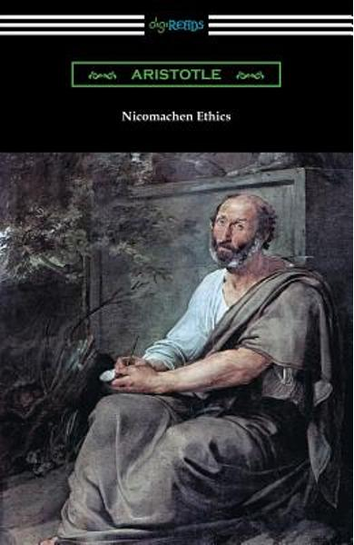 Nicomachean Ethics (Translated by W. D. Ross with an Introduction by R. W. Browne) - Aristotle