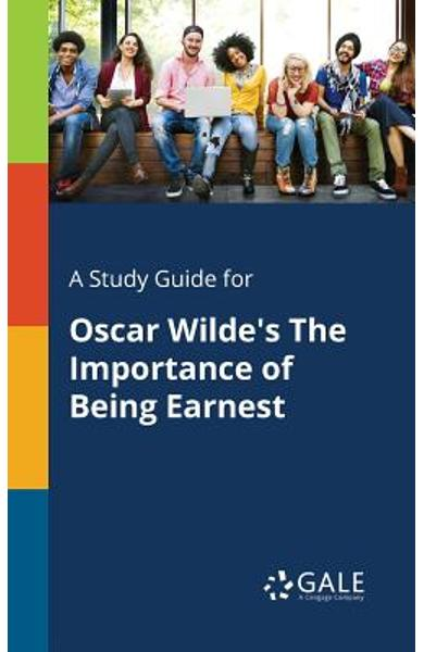 A Study Guide for Oscar Wilde's The Importance of Being Earnest - Cengage Learning Gale