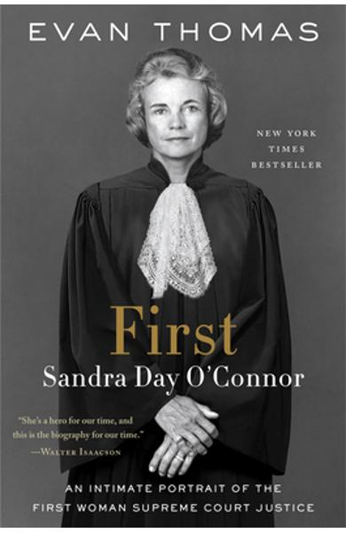 First: Sandra Day O'Connor - Evan Thomas