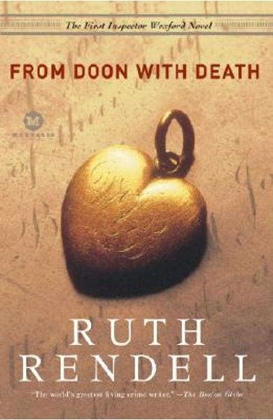 From Doon with Death: The First Inspector Wexford Mystery - Ruth Rendell