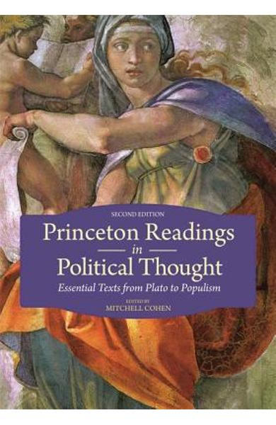 Princeton Readings in Political Thought: Essential Texts from Plato to Populism - Second Edition - Mitchell Cohen